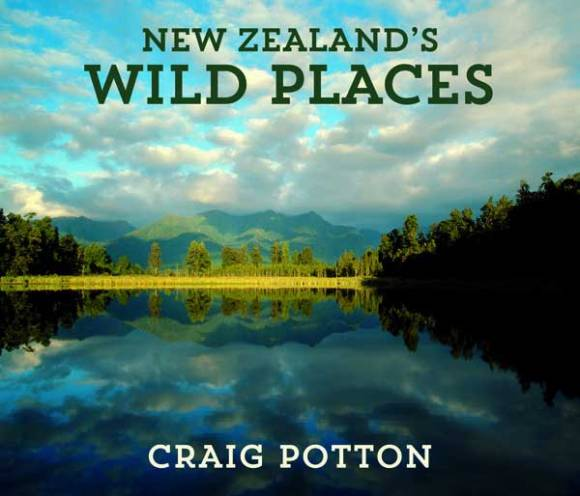 Cover of New Zealand's Wild Places by Craig Potton.