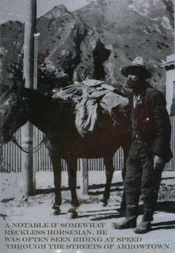 Black and white photo of man with a small horse and text: A notable if somewhat reckless horseman, he was often seen riding at speed through the streets of Arrowtown.